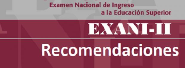 Recomendaciones CENEVAL para presentar tu examen EXANI-II