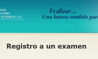 Como registrarse a un examen de admision del CENEVAL
