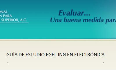 Descarga gratis la guia del EGEL IELECTRO (Ing en Electronica)