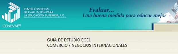Descarga la guia EGEL Comercio Negocios Internacionales CNI