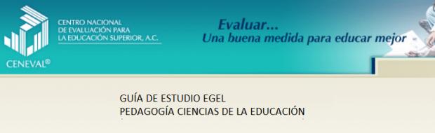 Descarga la guía EGEL Pedagogía Ciencias de la Educación