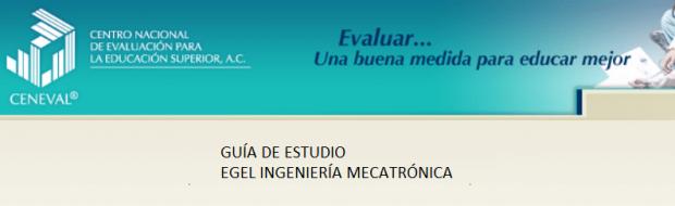 Descarga aqui la guia del EGEL IMECATRO (Ing. Mecatronica)