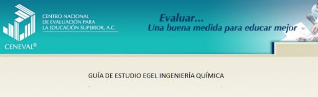 Descarga aquí la guia del EGEL IQUIM (Ing. Quimica)