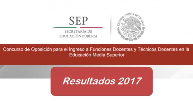 Resultados concurso de oposición educación media superior 2017