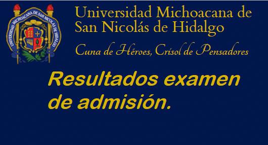 Resultados examen de admisión Media Superior UMICH 2017
