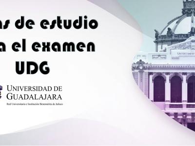 Aprueba el Examen de admisión a la Universidad de Guadalajara UDG con estas guías de estudio