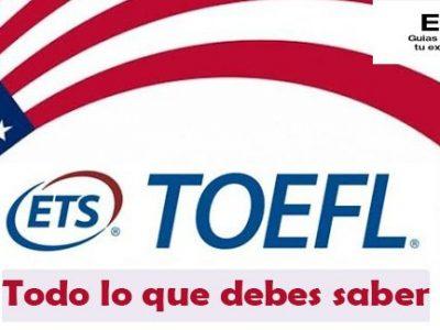 Todo lo que necesitas saber del examen TOEFL