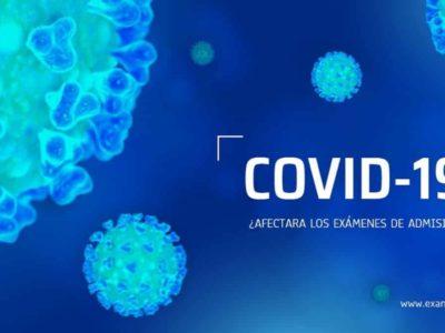 ¿El coronavirus COVID-19 afectara los exámenes de admisión?